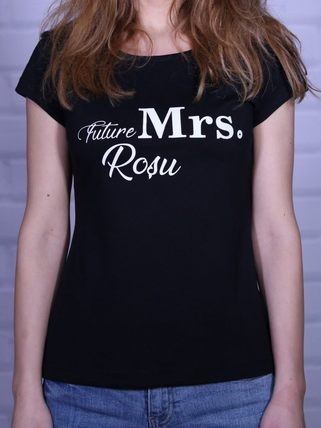 Future Mrs. [Popescu] – tricou personalizat